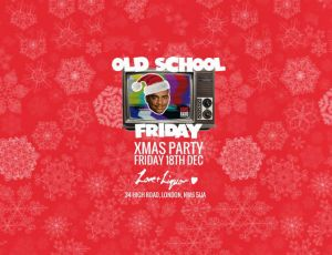 Old School Friday at Love & Liquor