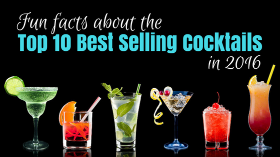 Fun Facts About The Top 10 Best Selling Cocktails in 2016
