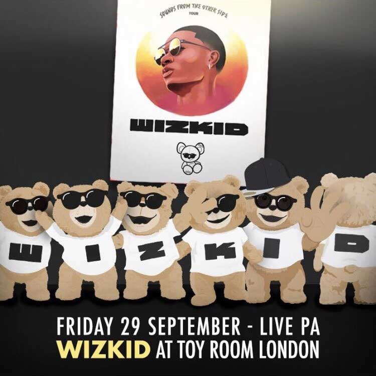 Friday with WIZKID at Toy Room London!