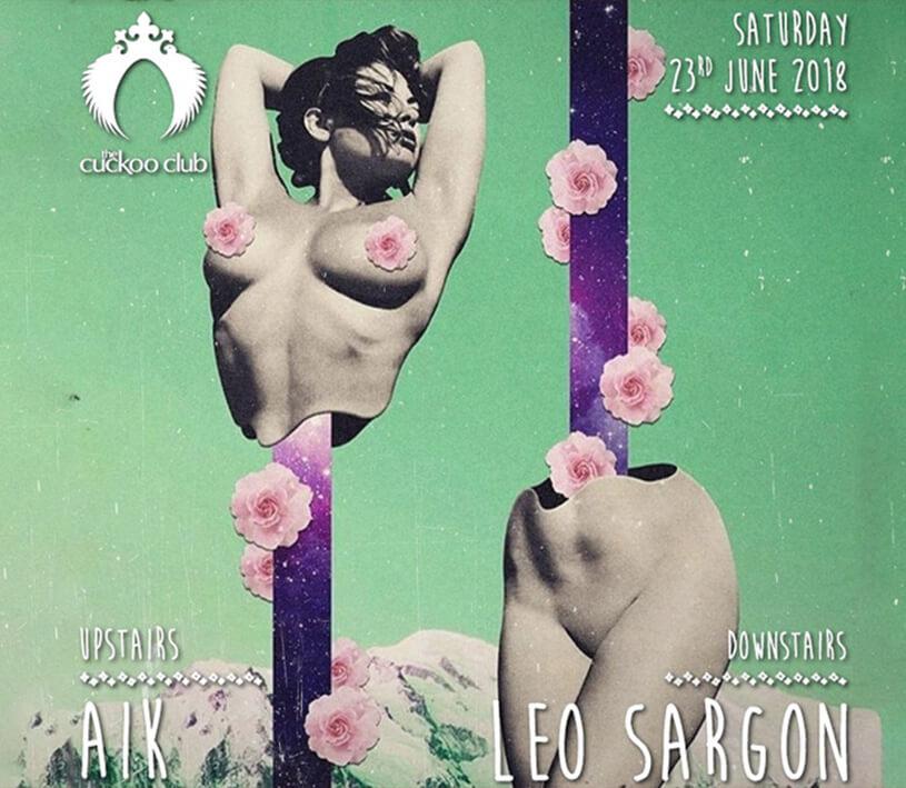 AIK & Leo Sargon @ The Cuckoo Club!