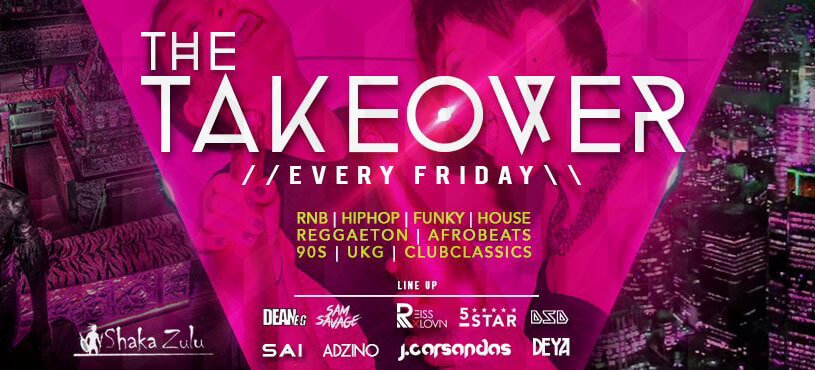 The Takeover this Friday at Shaka Zulu!