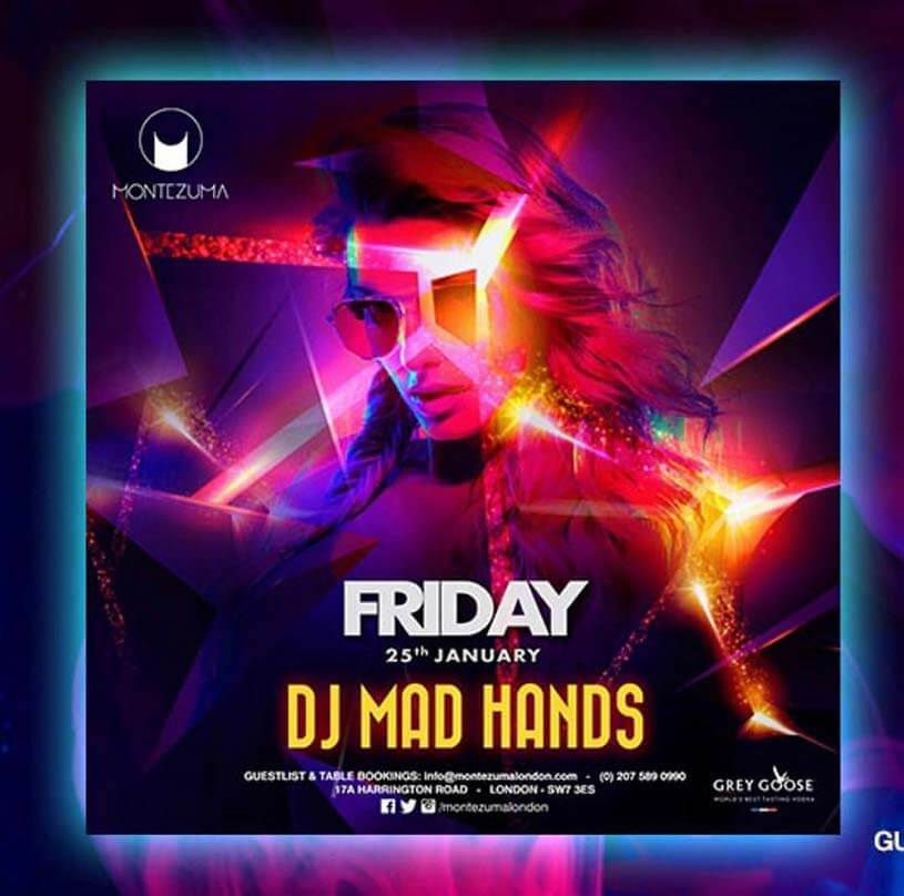 Join DJ MAD HANDS this Friday at Montezuma!